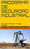 PROGRAMA DE SEGURIDAD INDUSTRIAL: Security Mix: Prevenir - Proteger - Investigar