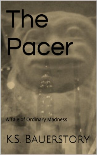 The Pacer: A Tale of Ordinary Madness (English Edition)