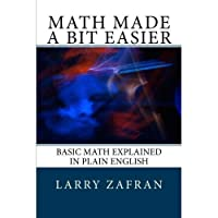 Math Made a Bit Easier: Basic Math Explained in Plain English【洋書】 [並行輸入品]