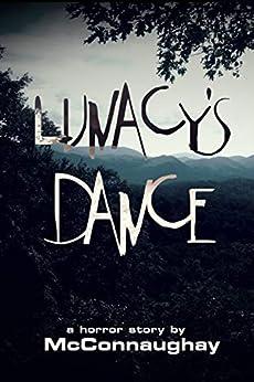 Lunacy's Dance (Readers Digested Book 2) by [Nicholas McConnaughay]