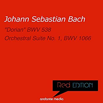 """Red Edition - Bach: """"Dorian"""" BWV 538 & Orchestral Suite No. 1, BWV 1066"""