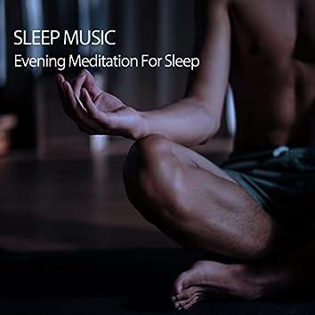 Sleep Music: Evening Meditation For Sleep