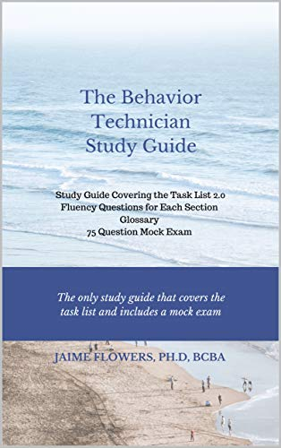Behavior Technician Study Guide: Study Guide Covering the Task List 2.0