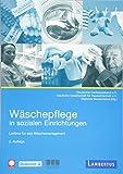 Wäschepflege in sozialen Einrichtungen: Leitlinie für das Wäschemanagement