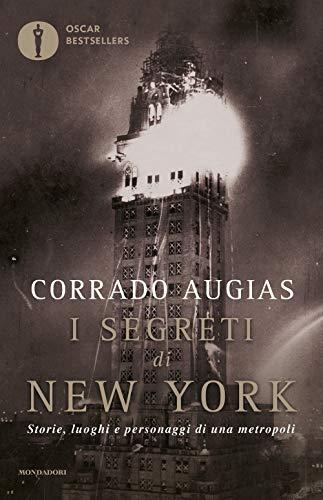 I segreti di New York. Storie, luoghi e personaggi di una metropoli