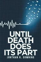 Until Death Does Its Part