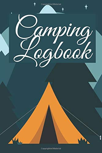 Camping logbook: Camping journals to write in|campsite|motorcycle|camping travel journal|camper journal|family| history|rv trip planner|camping ... survival|rooftop|car|primitive work|yard