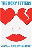 The Roxy Letters: A Novel