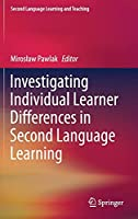 Investigating Individual Learner Differences in Second Language Learning (Second Language Learning and Teaching)
