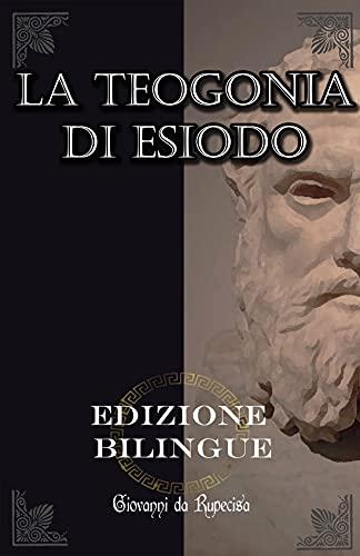 La Teogonia di Esiodo: Edizione Bilingue e translitterata (Italian Edition)