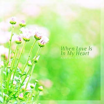 When Love Is In My Heart