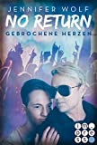 No Return 3: Gebrochene Herzen (3)
