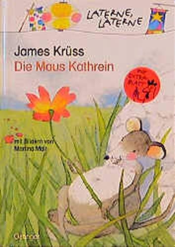 Die Maus Kathrein (Laterne, Laterne)
