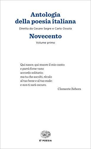Antologia della poesia italiana. Novecento vol. 1 e 2 [Due volumi indivisibili]
