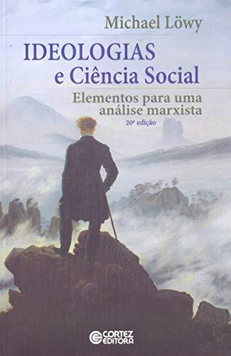 Ideologias e Ciência Social: elementos para uma análise marxista