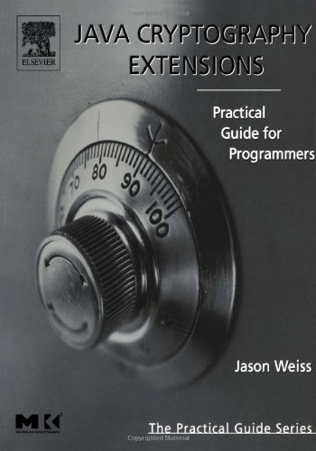 Java Cryptography Extensions: Practical Guide for Programmers (The Practical Guides) (English Edition)