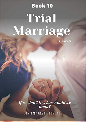 Trial Marriage: If we don't try, how would we know?