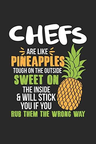 Chefs Are Like Pineapples. Tough On The Outside Sweet On The Inside: Koch Ananas Notizbuch / Tagebuch / Heft mit Karierten Seiten. Notizheft mit ... Planer für Termine oder To-Do-Liste.