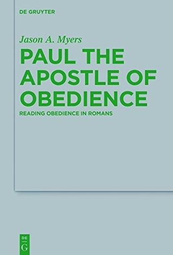 Paul the Apostle of Obedience: Reading Obedience in Romans (Beihefte zur Zeitschrift für die neutestamentliche Wissenschaft Book 226) (English Edition)の詳細を見る