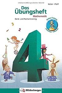 Das Übungsheft Mathematik 4: Denk- und Rechentraining, Klasse 4