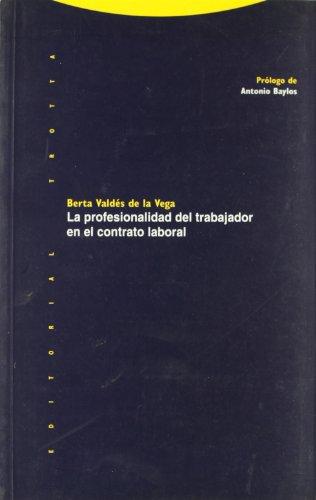 La Profesionalidad Del Trabajador En El Contrato Temporal (Estructuras y Procesos. Derecho)