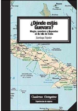 Dónde estás Guevara? Magia, aventura y leyendas en la isla de Cuba: 7 (niberta - Cuadernos Livingstone)
