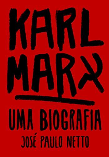 Karl Marx: Uma biografia