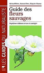 Guide des fleurs sauvages. Septième édition revue d'Alastair Fitter
