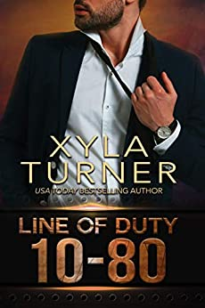 10-80 (Line of Duty Book 1) by [Xyla Turner]