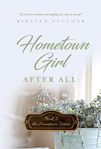 Hometown Girl After All (Hometown Series Book 2) by [Kirsten Fullmer]