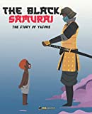 The Black Samurai: The Story of Yasuke