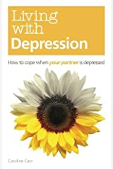 Living with Depression: How to cope when your partner is depressed Paperback