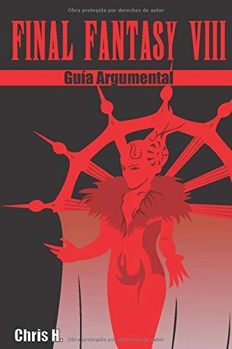 Final Fantasy VIII - Guía Argumental