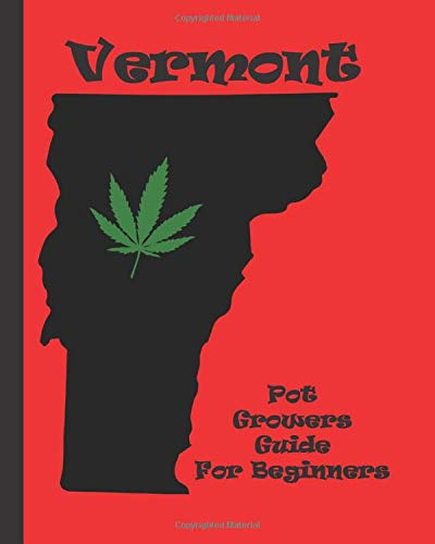 Vermont Pot Growers Guide For Beginners:...