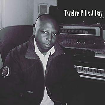 Twelve Pills a Day
