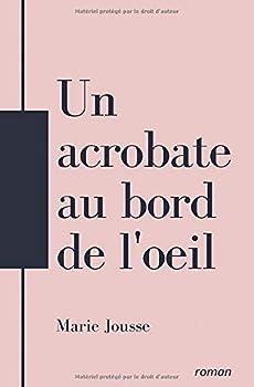 Paperback Un acrobate au bord de l'œil (French Edition) [French] Book