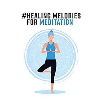 #Healing Melodies for Meditation