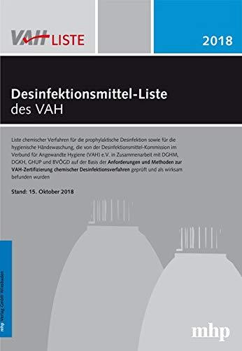 Desinfektionsmittel-Liste des VAH: Liste chemischer Verfahren für die prophylaktische Desinfektion sowie für die hygienische Händewaschung, die von ... mit DGHM, DGKH, GHUP und BVÖGD auf der Basis
