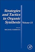 Strategies and Tactics in Organic Synthesis (Volume 11) (Strategies and Tactics in Organic Synthesis, Volume 11)