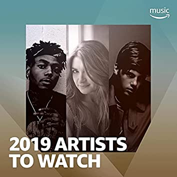 2019 Artists to Watch