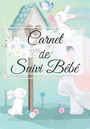 Carnet De Suivi Bébé: Journal De Bord Bébé Naissance Cahier De Liaison Livre De Suivi Assistante...