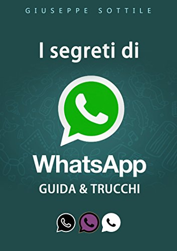 I segreti di whatsapp: guida + trucchi