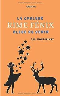 Rime FÉNIX, la couleur bleue du venin par J.M. Montsalvat