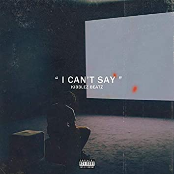 """""""I Can't Say"""""""