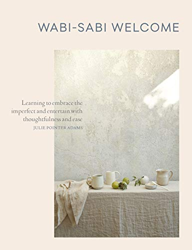 Wabi-Sabi Welcome: Learning to Embrace the Imperfect and Entertain with Thoughtfulness and Ease