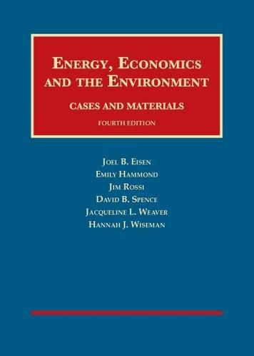 Energy, Economics and the Environment, 4th (University Casebook Series)