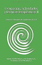 Ocupación, actividades y técnicas terapéuticas II: Tomo II: Colección de cuadernos de T.O