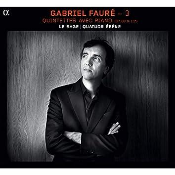 Fauré: 3 (Quintettes avec piano, Op. 89 & 115)