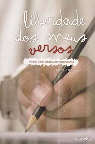 Liberdade dos Meus Versos: Versos Livres Criados Por Prisioneiros