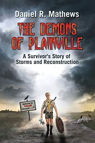 The Demons of Plainville: A Survivor's Story of Storms and Reconstruction